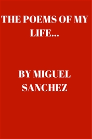The Poems of my Life by Miguel Sanchez cover image