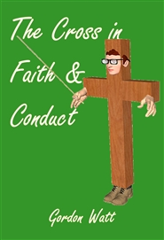 The Cross in Faith and Conduct cover image