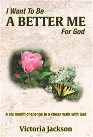 I Want To Be A Better Me For God cover image