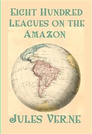 Eight Hundred Leagues on the Amazon cover image
