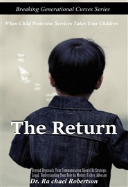 The Return: When Child Protective Services Takes Your children cover image