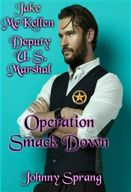 Jake McKellen; Deputy U.S. Marshal, Operation Smack Down, A Crime Drama cover image