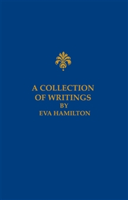 A Collection of Writings by Eva Hamilton cover image