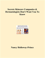 Secrets Skincare Companies & Dermatologists Don