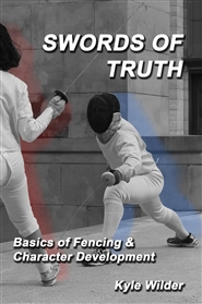 SWORDS OF TRUTH Basics of Fencing & Character Development cover image