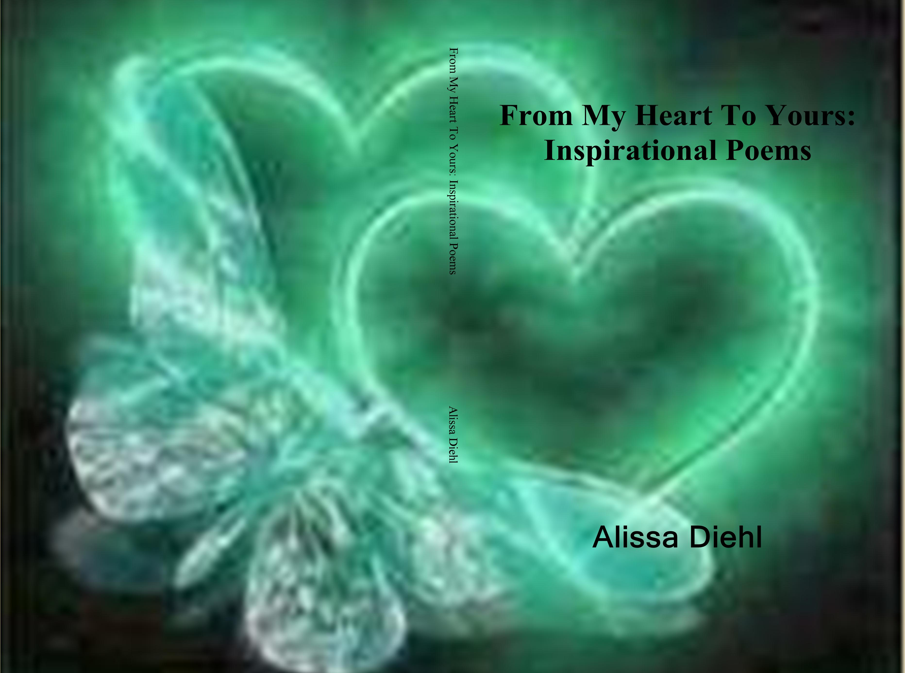 From My Heart To Yours Inspirational Poems By Alissa Diehl 500