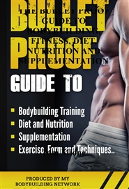 THE BULLET PROOF GUIDE TO BODYBUILDING, FITNESS, DIET, NUTRITION AND SUPPLEMENTATION cover image