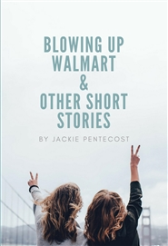 Blowing Up Walmart and Other Short Stories cover image