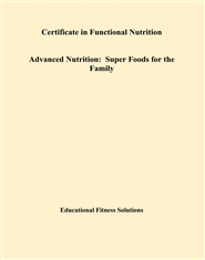 Certificate in Functional Nutrition Advanced Nutrition: Super Foods for the Family cover image