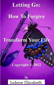 Letting Go: How To Forgive & Transform Your Life cover image