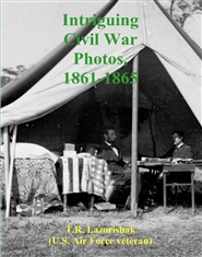 Intriguing Civil War Photos, 1861-1865 cover image