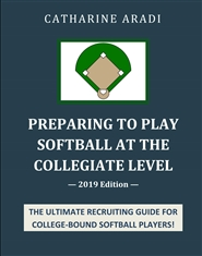 Preparing to Play Softball at the Collegiate Level — 2019 Edition cover image