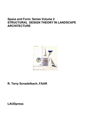 Space and Form: Series Volume 2 STRUCTURAL DESIGN THEORY IN LANDSCAPE ARCHITECTURE cover image