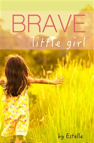 Brave Little Girl by Estelle Patenaude cover image
