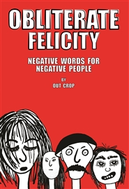 Obliterate Felicity: Negative Words for Negative People cover image