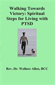 Walking Towards Victory: Spiritual Steps for Living with PTSD cover image