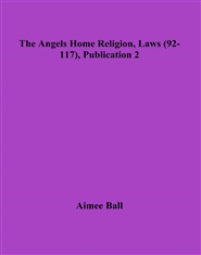 The Angels Home Religion, Laws (92-117), Publication 2 cover image