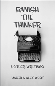 Banish the Thinker and other writings cover image