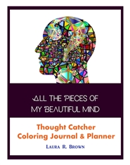 All the Pieces of My Beautiful Mind -Thought Catcher Coloring Journal & Planner cover image