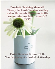 "Prophetic Training Manual I ""Surely the Lord God does nothing unless He reveals His secrets to His servants the prophets."" Amos 3:7 NKJV cover image"