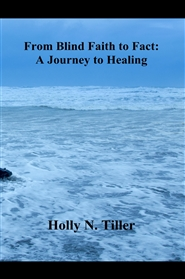 From Blind Faith to Fact: A Journey to Healing cover image