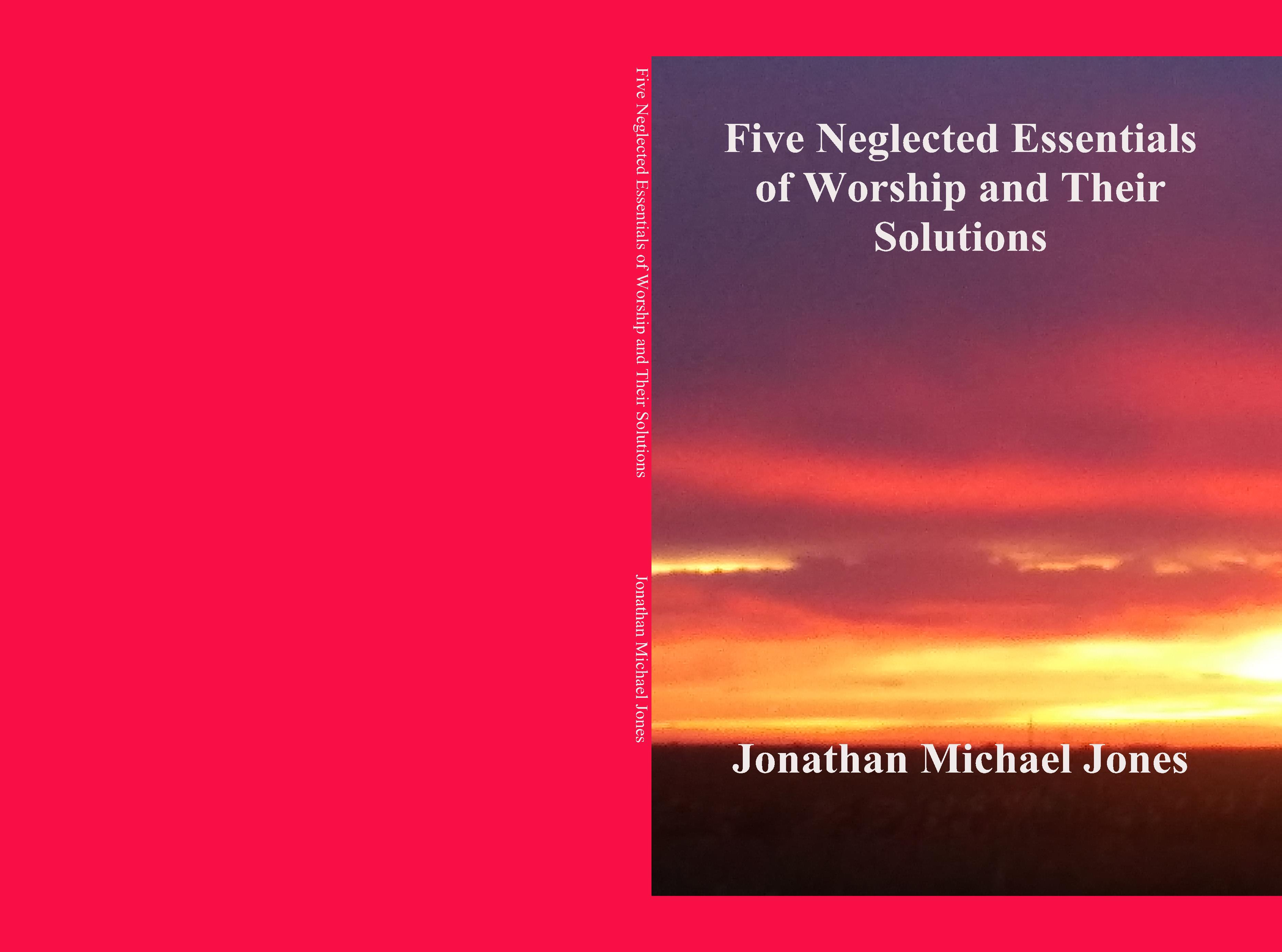 Five Neglected Essentials of Worship and Their Solutions cover image