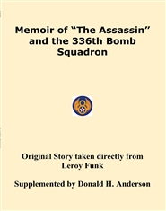 "Memoir of ""The Assassin"" and the 336th Bomb Squadron cover image"