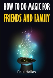 How To Do Magic For Friends and Family cover image