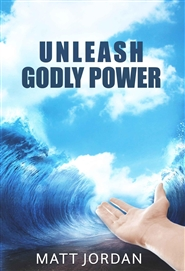 Unleash Godly Power for Happiness, Health & Success cover image