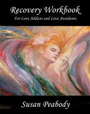 Recovery Workbook For Love Addicts and Love Avoidants cover image