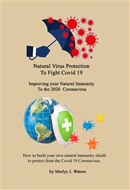Natural Virus Protection To Fight Covid 19  *  Improving your Natural Immunity  To the 2020  Coronavirus cover image