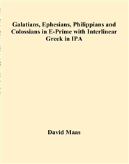 Galatians, Ephesians, Philippians and Colossians in E-Prime with Interlinear Greek in IPA cover image