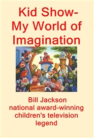 Kid Show- My World of Imagination by Bill Jackson cover image