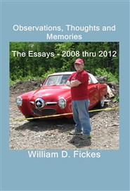 Observations, Thoughts and Memories The Essays - 2008 thru 2012 2008 - 2012 Vol One cover image