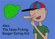 Alex, The Nose Picking, Booger Eating Kid cover image