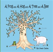 A Frog and A Hog and A Tree and A Bee cover image