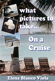 What Pictures to Take... On a Cruise cover image