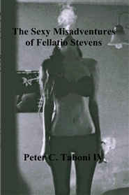 The Sexy Misadventures of Fellatio Stevens cover image