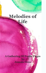 Melodies of Life A gathering of poetic pages cover image