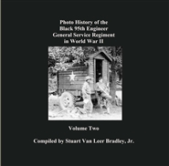 Photo History of the Black 95th Engineer General Service Regiment in World War II cover image