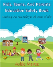 Kidz, Teens, And Parents Education Safety Book cover image