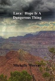 Lara:  Hope Is A Dangerous Thing cover image