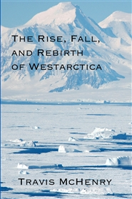 The Rise, Fall, and Rebirth of Westarctica cover image