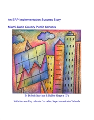 An ERP Implementation Success Story Miami-Dade County Public Schools cover image