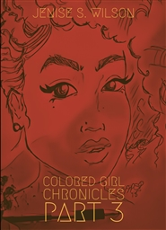 Colored Girl Chronicles Part 3 cover image