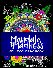 Mandala Madness - Adult Coloring Books cover image