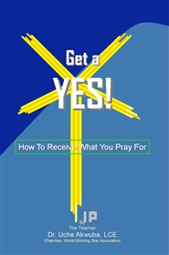 Get a YES! How To Get What You Pray For cover image