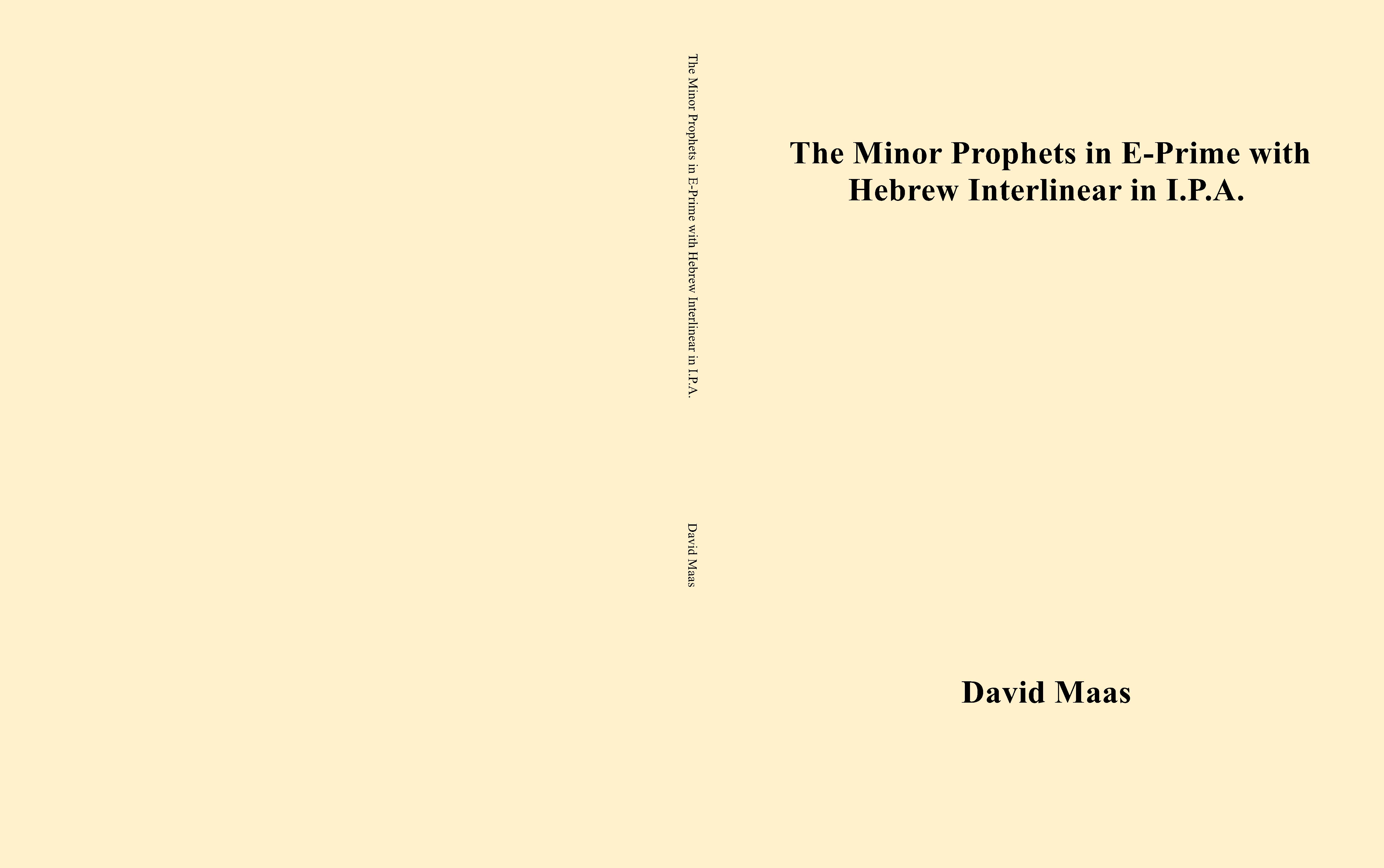 The Minor Prophets in E-Prime with Hebrew Interlinear in I.P.A. cover image