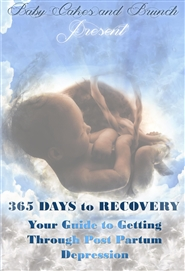 365 Days To Recovery: Your Guide To Getting Through Postpartum Depression cover image