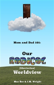 Mom & Dad 101 - Our Radical Worldview cover image